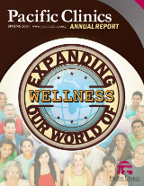 Cover of the 2011-2012 Pacific Clinics Annual Report titled Expanding Our World Of Wellness.