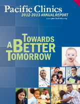 Cover of the 2012-2013 Pacific Clinics Annual Report titled Towards A Better Tomorrow.