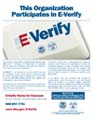 This Organization Participates in E-Verify. This employer will provide the Social Security Administration (SSA)   and,   if   necessary,   the   Department   of   Homeland   Security (DHS), with information from each new employee's Form I-9 to confirm work authorization.
