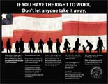 """Flyer with text saying, """"IF YOU HAVE THE RIGHT TO WORK,  Don't let anyone take it away."""""""