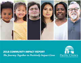 Pacific Clinics 2018 Community Impact Report